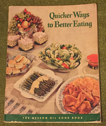 Vintage 1955 Wesson Oil promotional cookbook Quicker Ways to Better Eating - $3.00