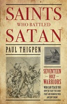 Saints Who Battled Satan: Seventeen Holy Warriors Who Can Teach You How to Fight image 1