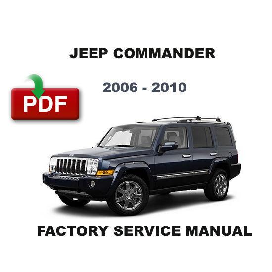 2006 - 2010 JEEP COMMANDER FACTORY OEM SERVICE REPAIR WORKSHOP SHOP FSM MANUAL