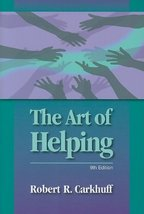 The Art of Helping, 9th Edition Robert R. Carkhuff - $15.00