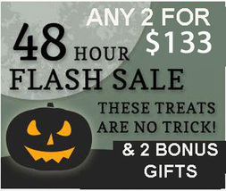 FRI-SUN FLASH SALE! HALLOWEEN PICK ANY 2 FOR $133 BEST OFFERS DISCOUNT  - $133.00