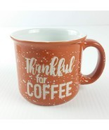 Thankful for Coffee Camp Mug Ceramic Orange Fall Tea Mug Thanksgiving 16 oz - £14.48 GBP