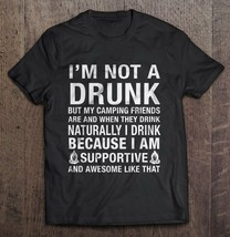 Iteeshirtm Not A Drunk But My Camping Friends Are And When They Drink Men Shirt - $12.99