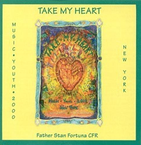 Take my heart by fr stan fortuna c.f.r