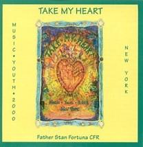TAKE MY HEART by Fr. Stan Fortuna C.F.R