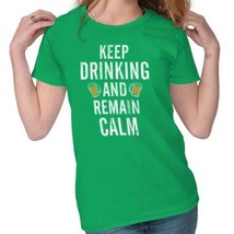 Keep Drinking Remain Calm St Patrick Day Patty Shirt Irish Womens T Shirt - $7.99+