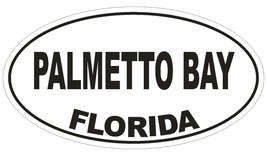 Palmetto Bay Florida Oval Bumper Sticker or Helmet Sticker D2719 Decal - $1.39+