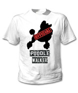 POODLE 1 - OFFICIAL WALKER - NEW COTTON WHITE TSHIRT - $19.53