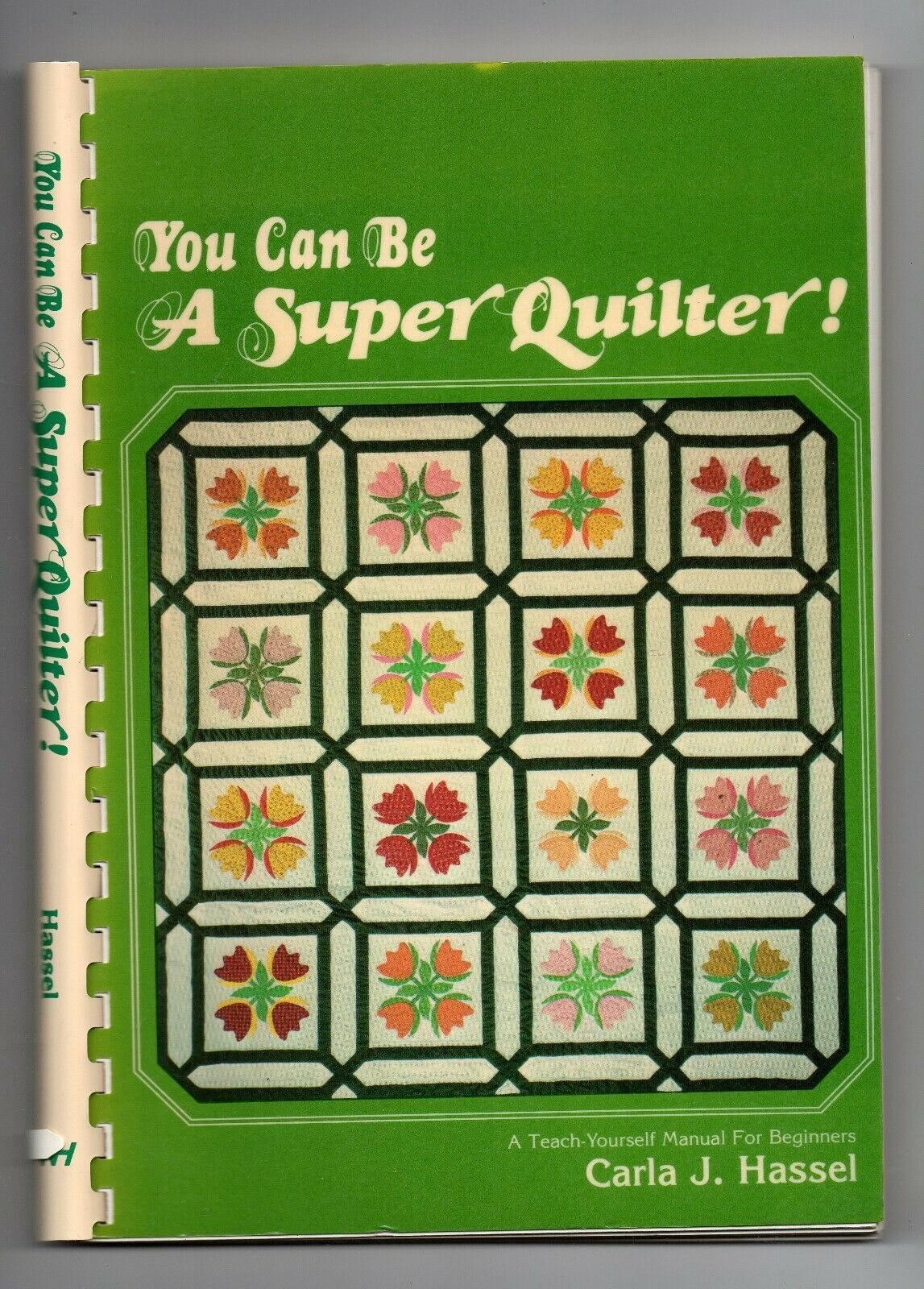 Primary image for 1980/You Can Be a Super Quilter!/by Carla J Hassel/Craft BOOK
