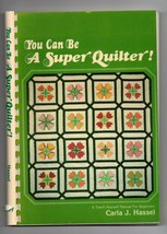 1980/You Can Be a Super Quilter!/by Carla J Hassel/Craft BOOK - $5.00