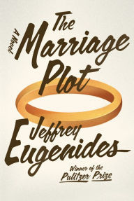 The Marriage Plot: A Novel by Jeffrey Eugenides First Edition