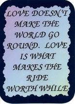 "Love Doesn't Make The World Go Round 3"" x 4"" Love Note Inspirational Sayings Poc - $2.69"
