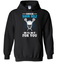 Check Yourself Or I'll Do It For You Blend Hoodie - $32.99+