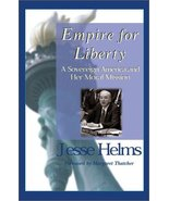Empire for Liberty: The Foreign Policy Speeches and Writings of Jesse He... - $19.78