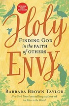 Holy Envy: Finding God in the Faith of Others [Hardcover] Taylor, Barbar... - $12.79