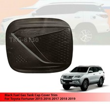 Black Gas Tank Fuel Cap Cover For Toyota Fortuner 2015 2016 2017 2018 2019 - $49.56
