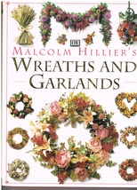 Malcolm Hillier's Wreaths and Garlands How to Instruction Book Floral Ar... - $11.95