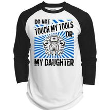 Do Not Touch My Tools Or My Daughter T Shirt, I Love Mechanic T Shirt, Awesome T - $34.99+