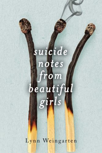 Suicide Notes from Beautiful Girls : Lynn Weingarten : New Hardcover  @ZB