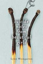 Suicide Notes from Beautiful Girls : Lynn Weingarten : New Hardcover  @ZB - $12.95