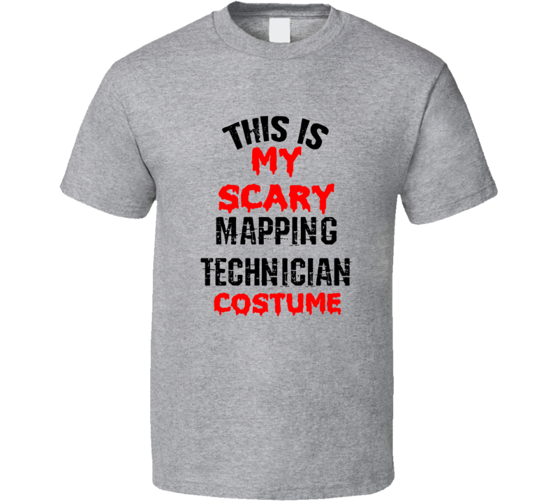 Primary image for This Is My Scary Mapping Technician  Costume Funny Occupation Halloween T Shirt