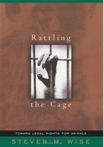 Rattling the Cage :  Steven M. Wise :  New Hardcover 1st Edition  @ZB - $24.50