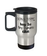 Mom Teacher Mug - Goals Today Keep The Tiny Humans Alive Stainless Steel... - £13.59 GBP