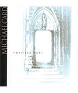 UNVEILED HOPE by Michael Card - $18.95