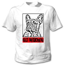 French Bulldog Got Frenchie - New Amazing White Cotton Tshirt - $23.73