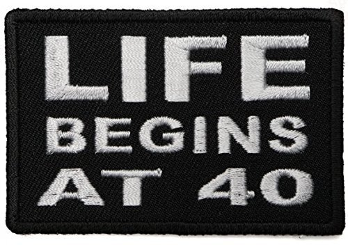 Life Begins at 40 Embroidered Patch - 3x2 inch Shipped from USA