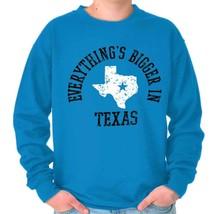 Bigger In Texas Lone Star State TX Cowboy Country Souvenir Sweatshirt - $18.99+