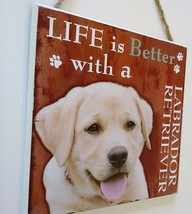DOG LOVER PLAQUE Life is Better with a Labrador Retriever 8x8 Wood Pet Wall Art image 3