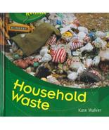 Household Waste (Recycle, Reduce, Reuse, Rethink) [Aug 01, 2004] Walker,... - $16.82