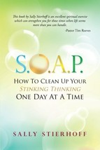 S.O.A.P. How to Clean Up Your Stinking Thinking One Day at a Time [Paperback] St image 1