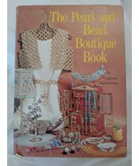 The Pearl and Bead Boutique Book by Virginia Nathanson (1972, Hardcover) - $24.75