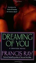 Dreaming of You (The Graysons, Book 3) Ray, Francis