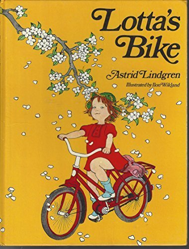 lotta's bike [Hardcover] [Jan 01, 1973] lindgren, astrid