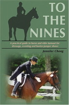To the Nines: Horse and Rider Turnout for Dressage, Eventing, Hunter/Jum... - $14.50