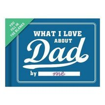 Fill in The Love Journal - What I Love About Dad  by Knock Knock  - $14.97