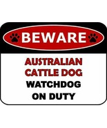 Beware Australian Cattle Dog Watchdog On Duty (v2) Dog Sign SP1364 - $7.87