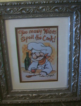 TOO MANY WINES SPOIL THE COOK!  FRAMED AND MATTED ART PRINT - $40.84