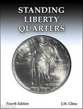 Standing Liberty Quarters Book, 4th Edition, by J.H. Cline - $19.83