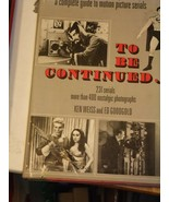 To Be Continued ... by Edwin Goodgold and Ken Weiss (1972, Hardcover) - $14.40