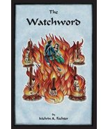 The Watchword by Melvin Fechter [Paperback, 2007]  Signed by Author  141... - $19.95