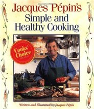 Jacques Pepin's Simple and Healthy Cooking Pépin, Jacques - $7.43