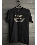 I Only Drink To Make You More Interesting Men's T-Shirt - Custom (5103) - $19.12+