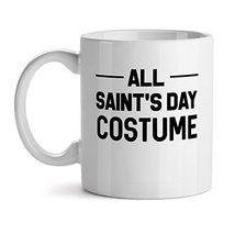 All Saint's Day Costume Cool Popular - Mad Over Mugs - Inspirational Unique Popu - $20.53