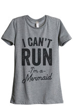 Thread Tank I Can't Run, Mermaid Women's Relaxed T-Shirt Tee Heather Grey - $24.99+