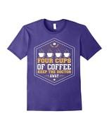 New Shirts - Coffee Keeps The Doctor Away Shirt Love Dark Roast Men - $19.95+