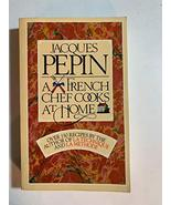 Jacques Pepin: A French Chef Cooks at Home (A Fireside book) Pepin, Jacques - $29.95